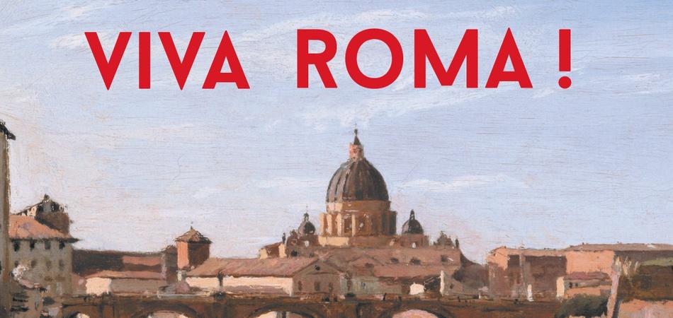 Viva Roma! – 25.04.2018 > 26.08.2018
